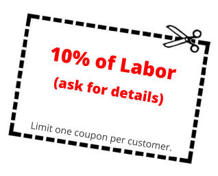 10% of Labor (ask for details)   Limit one coupon per customer.