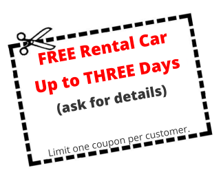 FREE Rental Car Up to THREE Days (ask for details)  Limit one coupon per customer.